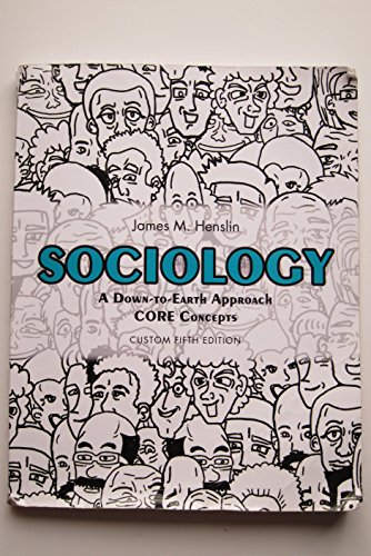 Sociology a Down to Earth Approach Core: henslin