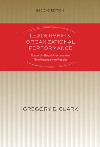 Leadership & Organizational Performance: Research-Based Practices that: Clark, Gregory D