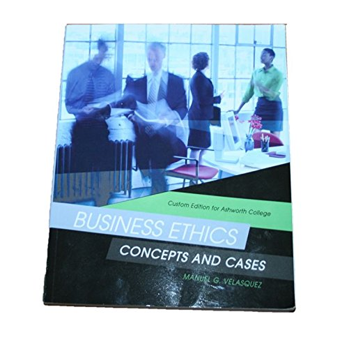 9781269327411: Business Ethics Concepts and Cases (Custom Edition for Ashworth College)