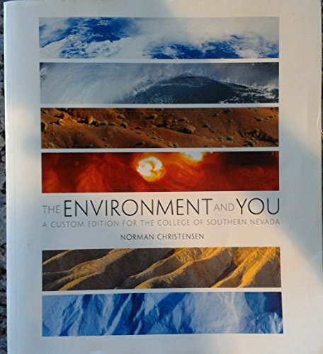 9781269331081: The Environment and You - CSN (College of Southern Nevada) Custom Edition