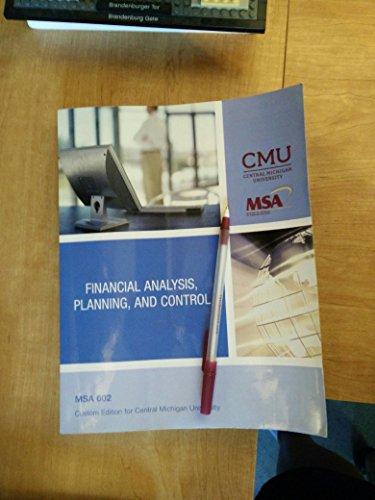 9781269339285: Financial Analysis, Planning, and Control, MSA-602 Custom Edition for Cental Michigan University