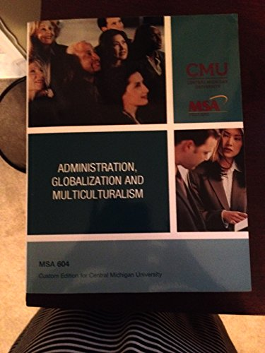 9781269340328: Administration, Globalization and Multiculturalism - MSA 604 Custom Edition for Central Michigan University