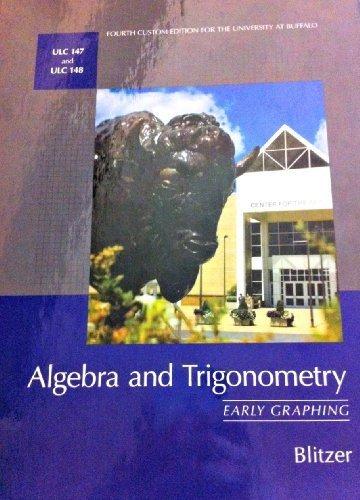 9781269342872: Algebra and Trigonometry: Early Graphing By Blitzer. 4th UB Custom Edition