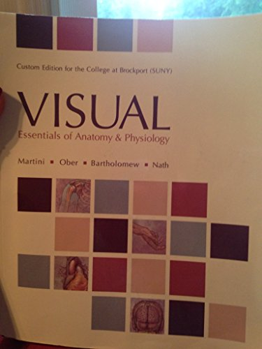 9781269358118: VISUAL essentials of anatomy & physiology, custom edition for the college at brockport (SUNY)