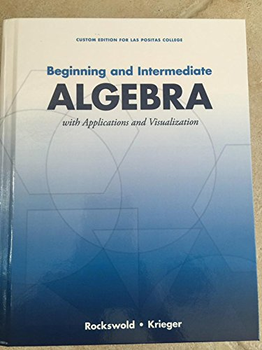 9781269369091: Beginning and Intermediate Algebra with Applications and Visualization