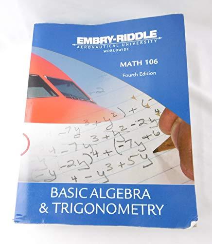 9781269369459: Basic Algebra & Trigonometry (Math 106) Embry-Riddle Aeronautical University Worldwide