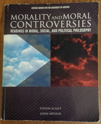 Morality and Moral Controversies : Readings in Moral, Social, and Political Philosophy : Custom ...