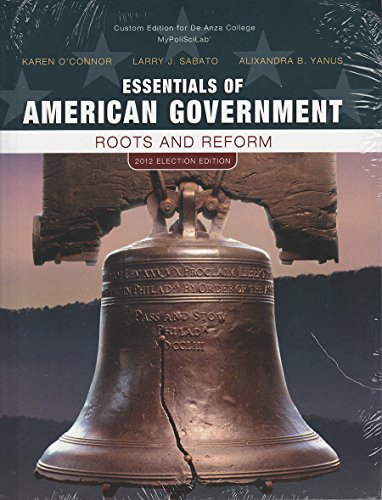 9781269389174: Essentials of American Government, Roots and Reform, 2012 Election Edition, Custom Edition for De Anza College MyPoliSciLab