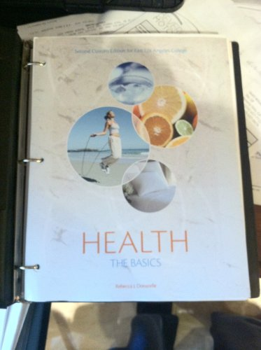 9781269400114: health the basics by rebecca j. donatelle (second custom edition for east los angeles college)
