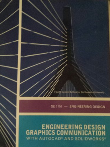 9781269404754: Engineering Design Graphics Communication (4th Edition) with AutoCAD and SolidWorks - Northeastern University