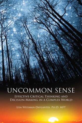 9781269405706: Uncommon Sense: Effective Critical Thinking and Decision-Making in a Complex World