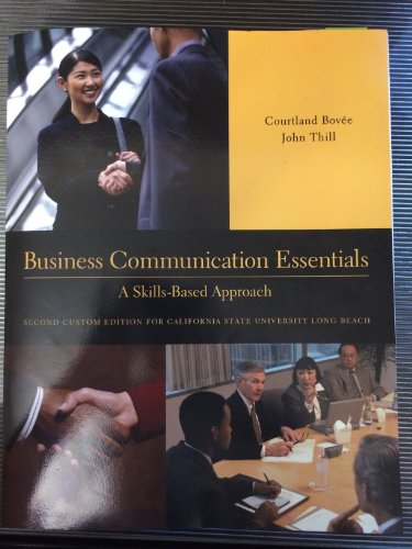 Business Communication Essentials: A Skills-Based Approach: Bovée, Courtland; Thill,
