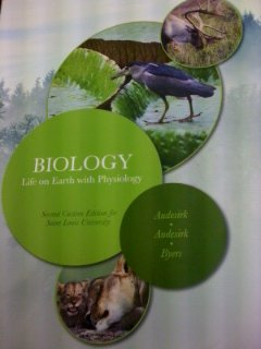 Biology: Life on Earth with Physiology, Second Custom Edition for Saint Louis University: Audesirk,...