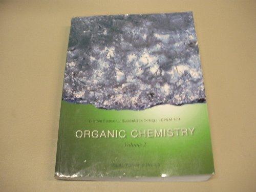 Organic Chemistry Volume 2 Custom Edition for Saddleback College - CHEM 12B: Bruice, Paula Yurkanis