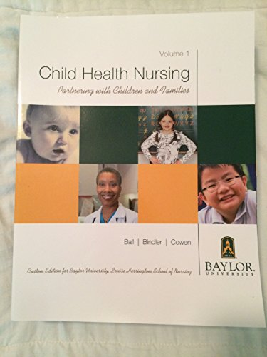 9781269426138: Child Health Nursing: Partnering with Children and Families. Custom Edition for Baylor University