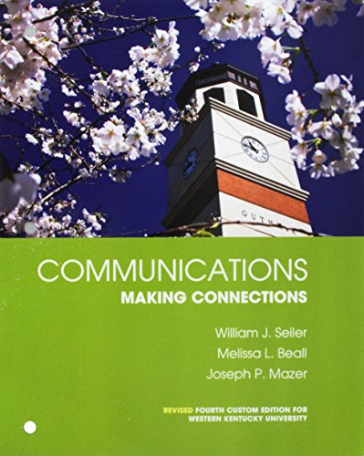 Communications Making Connections Revised 4th Custom Edition: Seiler, William J.;
