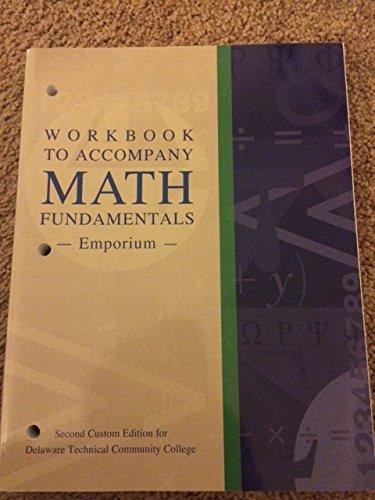 Workbook to Accompany Math Fundamentals Emporium: Delaware Technical Community College