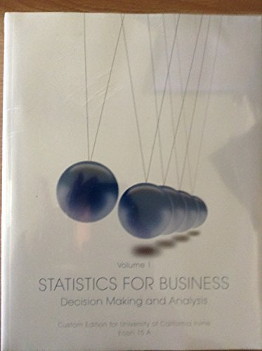9781269438735: Statistics for Business, Econ 15 A&B, University of California Irvine, Volume 1&2