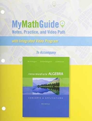 9781269445634: MyMathGuide: Notes, Practice, and Video Path for Intermediate Algebra: Concepts & Applications 9th edition by Bittinger, Marvin L., Ellenbogen, David J., Johnson, Barbara (2013) Paperback