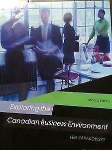 EXPLORING THE CANADIAN BUSINESS ENVIRONMENT 2ND EDITION: LEN KARAKOWSKY