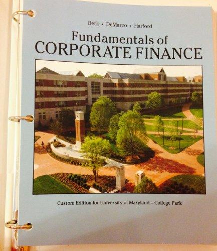 Fundamentals of Corporate Finance UMCP CUSTOM (Book: Jonathan Berk, Peter