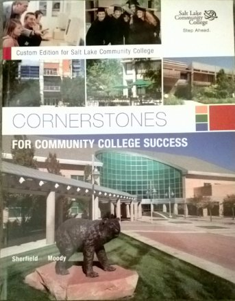 Cornerstones for Community College Success Custom Edition for Salt Lake Community College: n/a