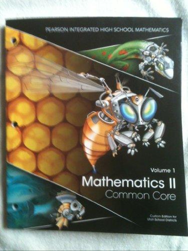 Mathematics ll, Common Core, Volume 1 (2014), Custom Edition for Utah School Districts (Pearson ...
