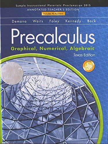 Precalculus: Graphical, Numerical, Algebraic, Texas Edition, Annotated Teacher's Edition, ...
