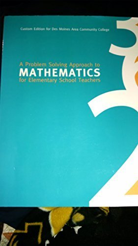 9781269625944: A Problem Solving Approach to Mathematics for Elementary School Teachers, Dmacc Custom Edition