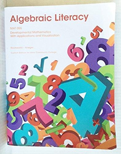 9781269658096: Algebraic Literacy Developmental Mathematics With Application and Visualization