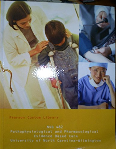 9781269665254: NSG 482 Pathophysiological and Pharmacological Evidence Based Care University of North Carolina - Wilmington