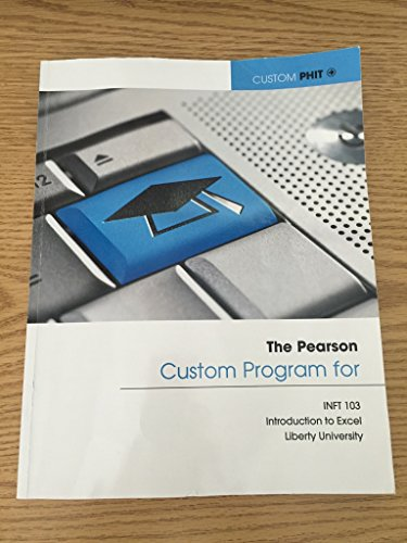 The Pearson Custom Program for INFT 103: Shelley Gaskin, Alicia
