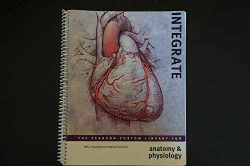 9781269677530: The Pearson Custom Library for Anatomy & Physiology: NAS 2 Foundations of Natural Sciences