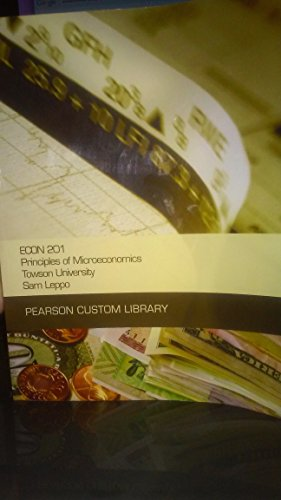 Principles of Microeconomics (Custom for Towson Univeristy) (NEW!!): Lepp
