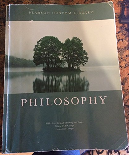 9781269696265: Philosophy-critical Thinking and Ethics-phi2604-miami Dade College-homestead
