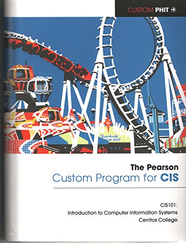 9781269697149: The Pearson Custom Program for CIS (Cerritos Community College) CIS 101: Introduction to Computer Information Systems
