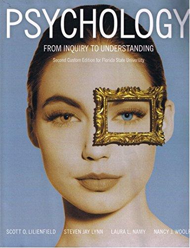 Psychology: From Inquiry to Understanding FSU Custom: Scott Lilienfield, Steven