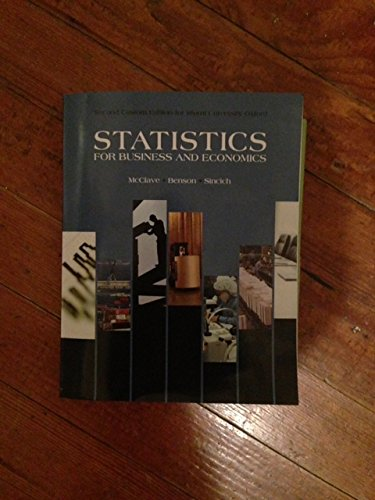 Statistics for Business and Economics, Second Custom: McClave/Benson/Sincich