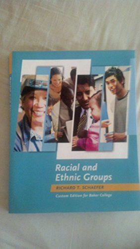Racial and Ethnic Groups Custom Edition for Baker College 13th Edition: Schaefer, Richard T.