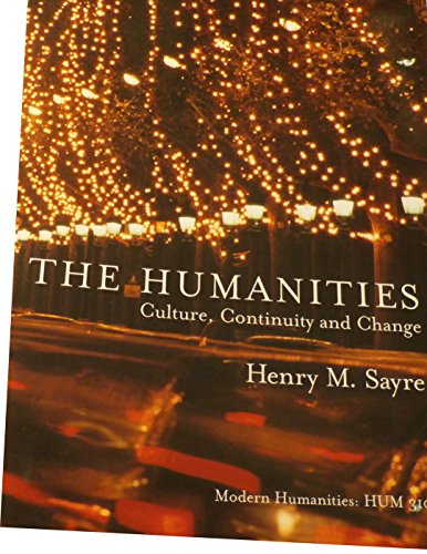 9781269747578: THE HUMANITIES Culture, Continuity and Change [Modern Humanities HUM310] Custom Edition