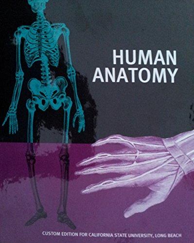 9781269754835: Human Anatomy Custom Edition for California State University, Long Beach
