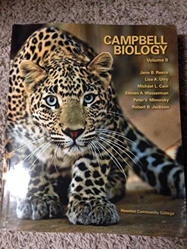 Campbell Biology Volume II Houston CommunityCollege edition.: Lisa A. Urry, Micheal L. Cain, Steven...