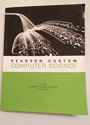 9781269773201: IT 100 Foundations of Software Development - Pearson Custom Computer Science ISBN 13 978-1-269-77320-1