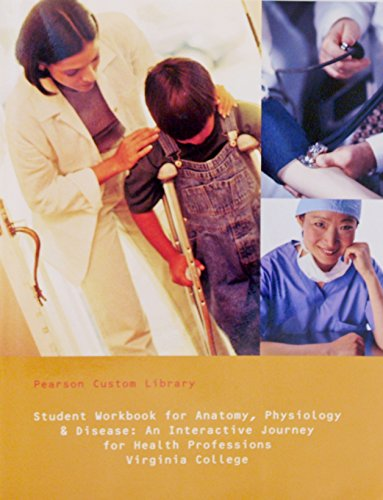 Student Workbook for Anatomy, Physiology & Disease: Pearson Custom Library