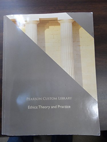 9781269791946: Pearson Custom Library--Ethics: Theory and Practice