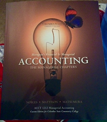 9781269862141: Horngren's Financial & Managerial Accounting: The Managerial Chapters, ACCT 1212 Managerial Accounting, Columbus State Community College
