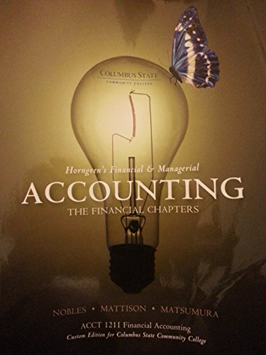 Horngrens Financial and Managerial Accounting - The: Nobles, Mattison, Matsumura