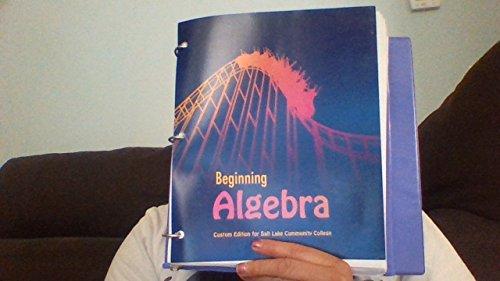 Beginning Algebra Custom Edition for Salt Lake Community College: Elayn Martin-Gay
