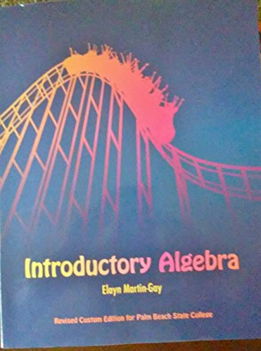 Introductory Algebra (Palm Beach State College Cover): Elayn Martin-Gay