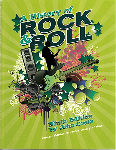 9781269868976: A History of Rock & Roll - 9th Edition: Custom Edition for the University of Utah